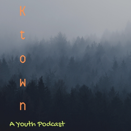 Ktown_ a youth podcast